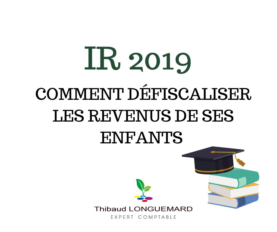 IR 2019_défiscaliser-les-revenus-de-ses-enfant-thibaud-longuemard_expert-comptable_saint-cyprien_canet